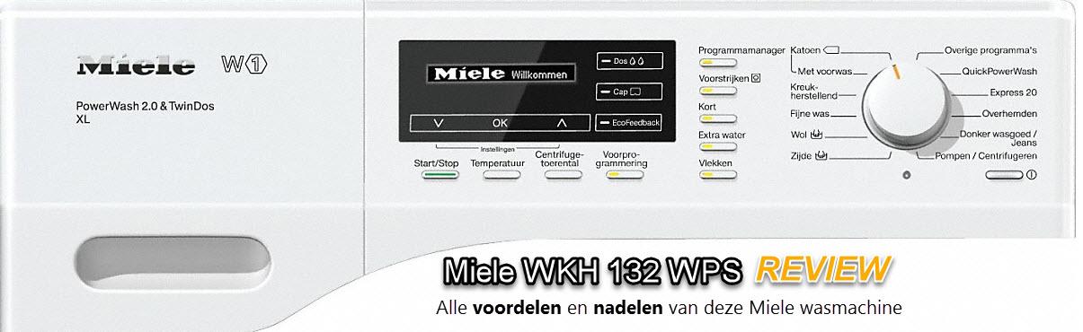 Miele WKH 132 WPS review - sterke en zwakke punten