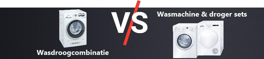 wasdroogcombinatie versus wasmachine droger set